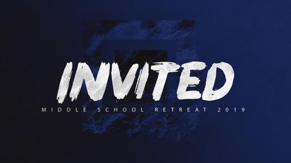 Invited: Middle School Retreat